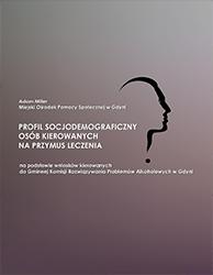 Profil socjodemograficzny osób kierowanych na przymus leczenia