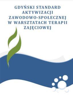 Gdyński standard aktywizacji zawodowej i społecznej w Warsztatach Terapii Zajęciowej