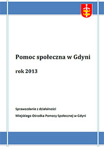 Pomoc społeczna w Gdyni – sprawozdanie z działalności MOPS za rok 2013