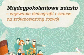 Plakat konferencji Międzypokoleniowe miasto – wyzwania demografii i szanse na zrównoważony rozwój