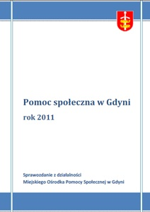 Pomoc społeczna w Gdyni – sprawozdanie z działalności MOPS za rok 2011